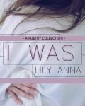 I was - A Poetry Collection