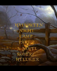 Halloween Night Camp Part 2 A novel