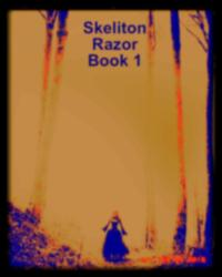 Skeleton Razor: Book 1