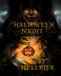 Halloween Night Camp Part 4 A novel