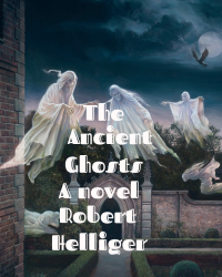 The Ancient Ghosts A novel