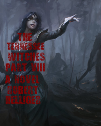 The Tennessee Witches Part VIII-A novel
