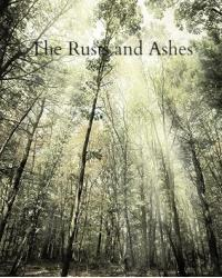 The Rusts and Ashes