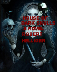 The House of Dark Skulls A novel