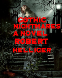 Gothic Nightmares A novel