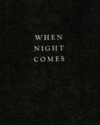 When Night Comes.