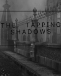 the tapping shadows
