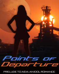 Points of Departure - Book 1 of Aida: An Idol Romance PREVIEW