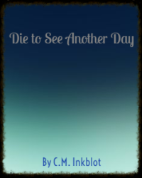 Die to See Another Day
