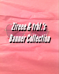 Zireee and trbl.'s Banner Collection