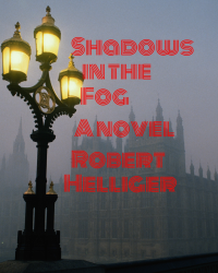 Shadows of the Fog A novel