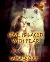 Love is Laced with Fear