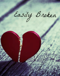 Easily Broken
