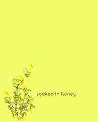 soaked in honey