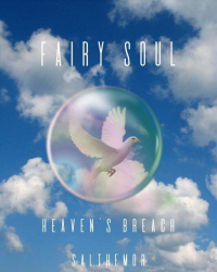 Fairy soul. Heaven's breach