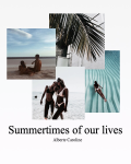 Summertimes of our lives