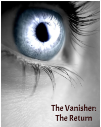 The Vanisher: The Return