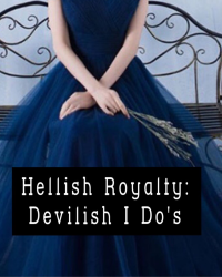 Hellish Royalty: Devilish I Do's