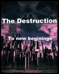The destruction : To new beginnings