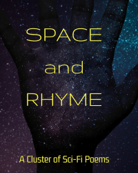 Space and Rhyme: A Cluster of Sci-Fi Poems