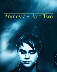 Amnesia - Part Two