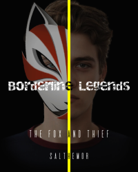 Borderline Legends. The fox and Thief