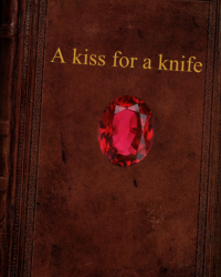 A kiss for a knife
