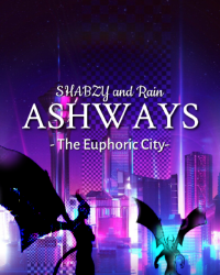 AshWays ~The Euphoric City~