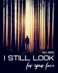 I Still Look For Your Face
