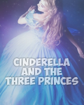 Cinderella and the Three Princes