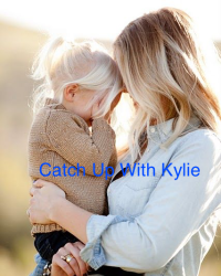 The Ombre Mommy's- Catch up with Kylie