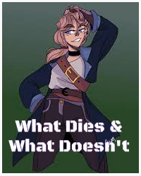 What Dies & What Doesn't